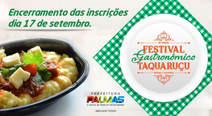 Inscrições para o 15º Festival Gastronômico de Taquaruçu terminam nesta sexta-feira, 17