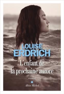 L'enfant de la prochaine aurore – Louise Erdrich