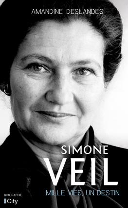 Simone Veil, mille vies, un destin – Amandine Deslandes