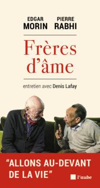 Frères d'âme – Edgar Morin et Pierre Rabhi