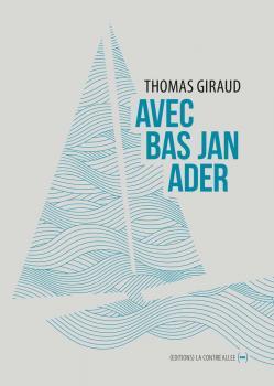 Avec Bas Jan Ader – Thomas Giraud