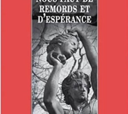 Ce qu'il nous faut de remords et d'espérance – Céline Lapertot