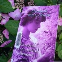 """""""Elizabeth et son jardin allemand"""", Elizabeth von Arnim"""
