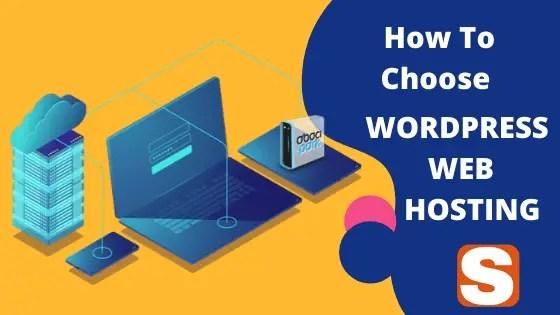 How To Choose WordPress Web Hosting