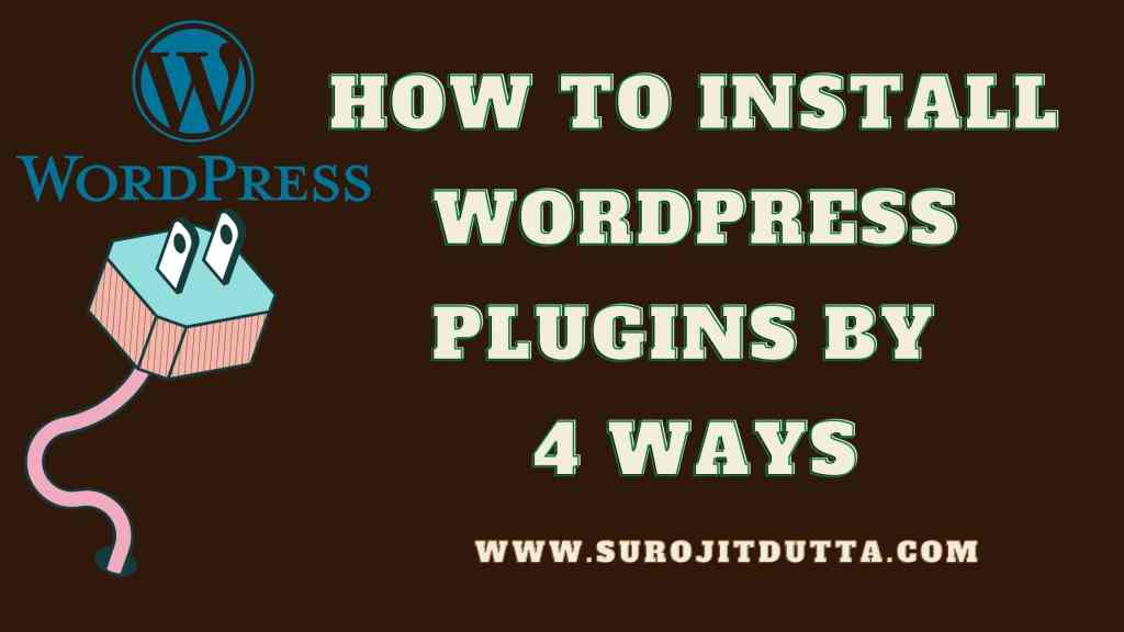 How To Install WordPress Plugin By 4 Methods