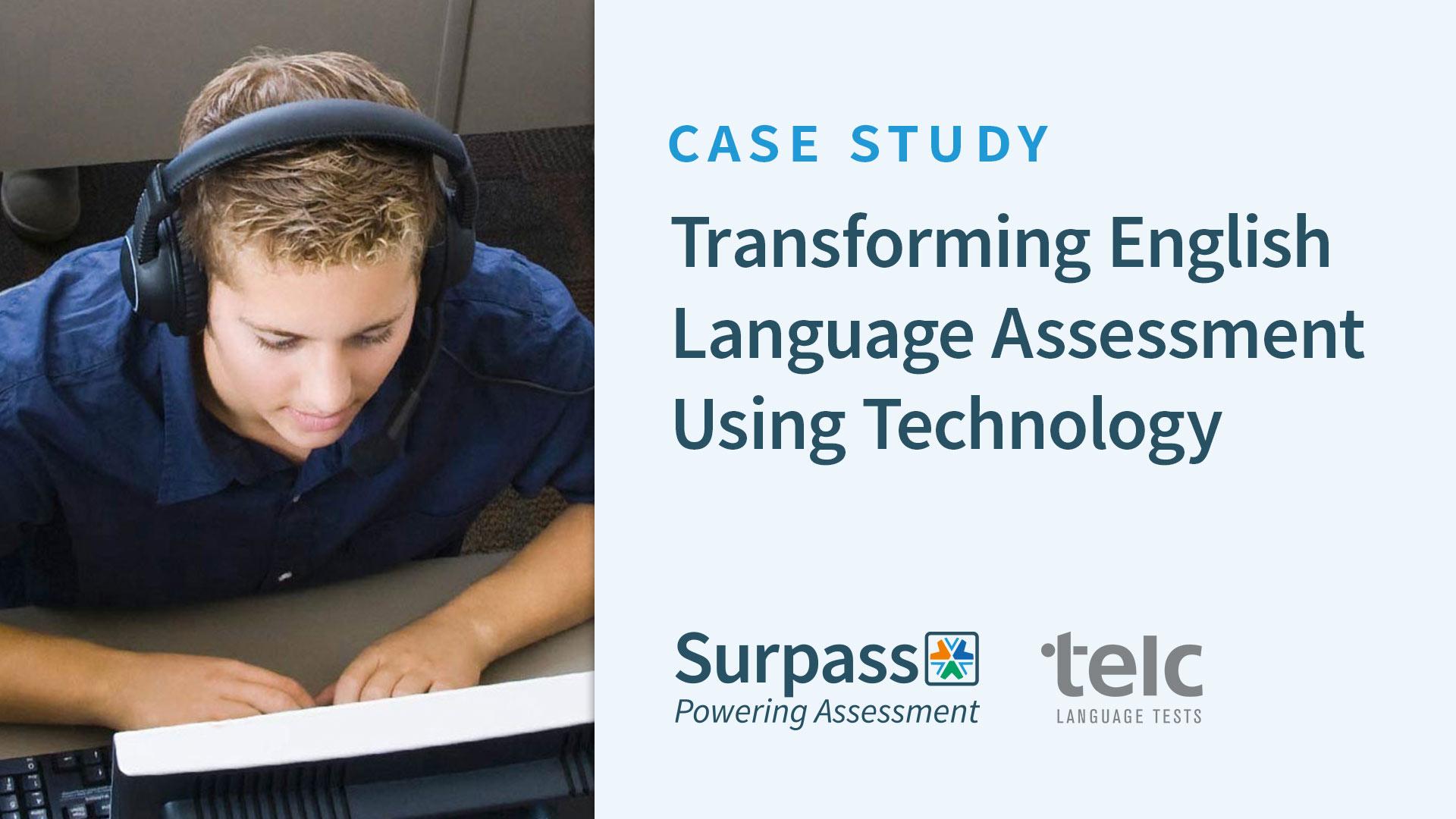 Case Study – Transforming English Language Assessment Using Technology