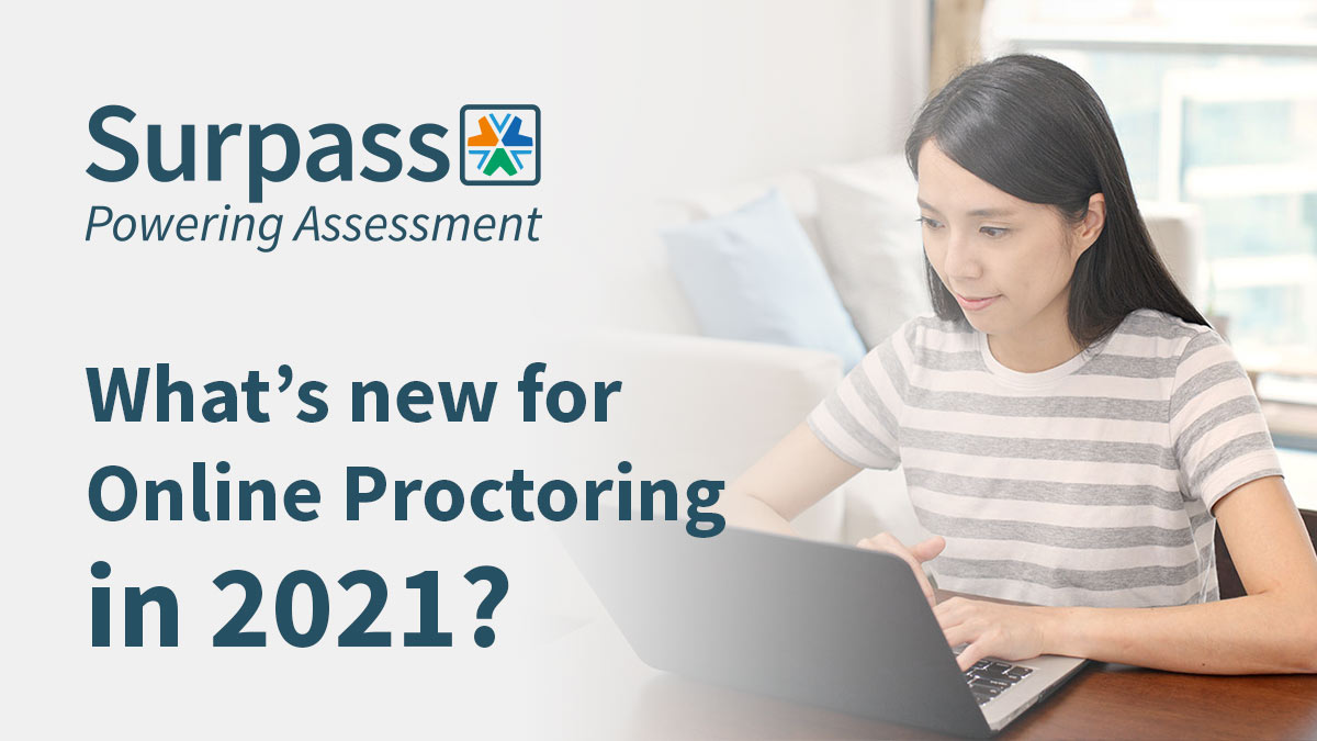 What's new for Online Proctoring in 2021