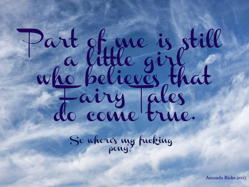 I Believe In Fairytales~Quote