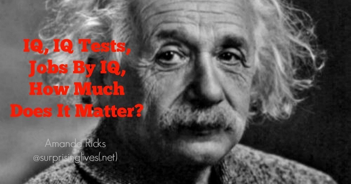 IQ, IQ Tests, Jobs By IQ, How Does It Matter?