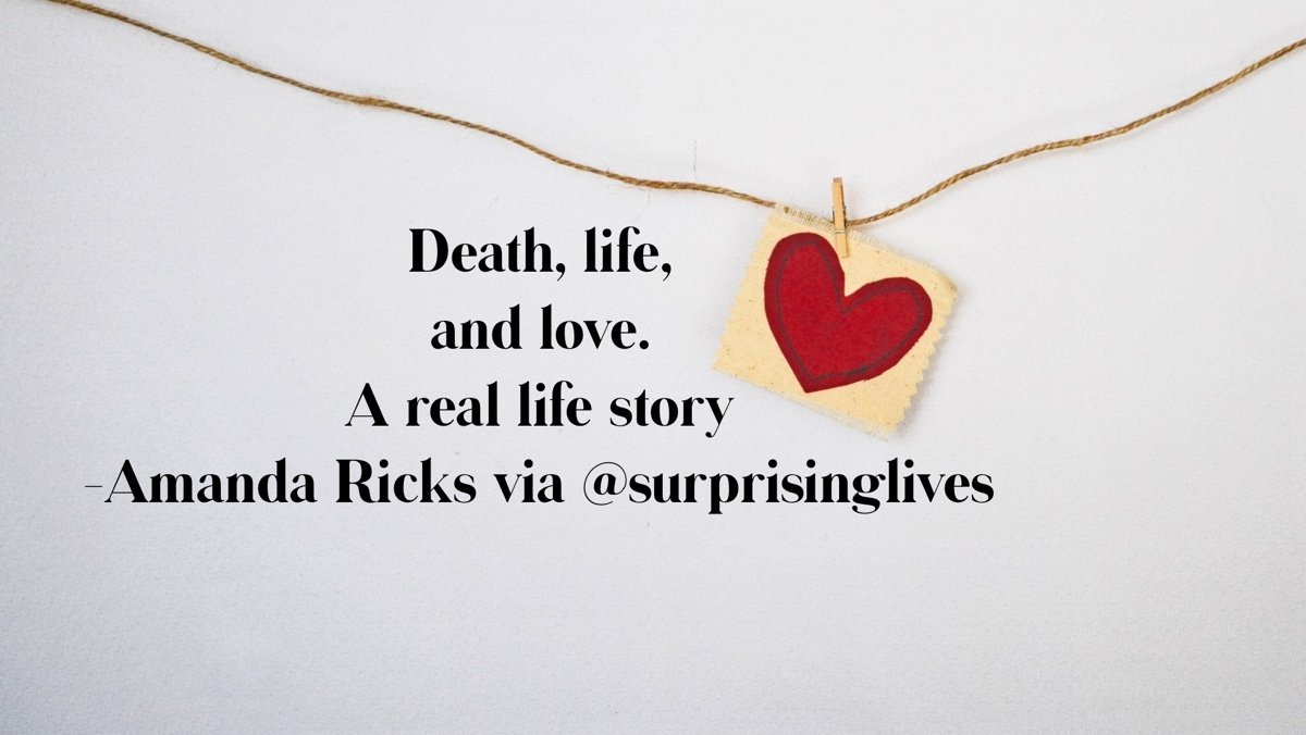 Death, life, and love; a real life story