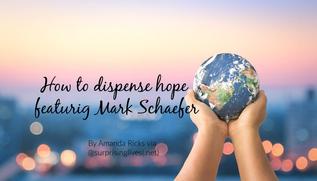 how to dispense hope with Mark Schaefer