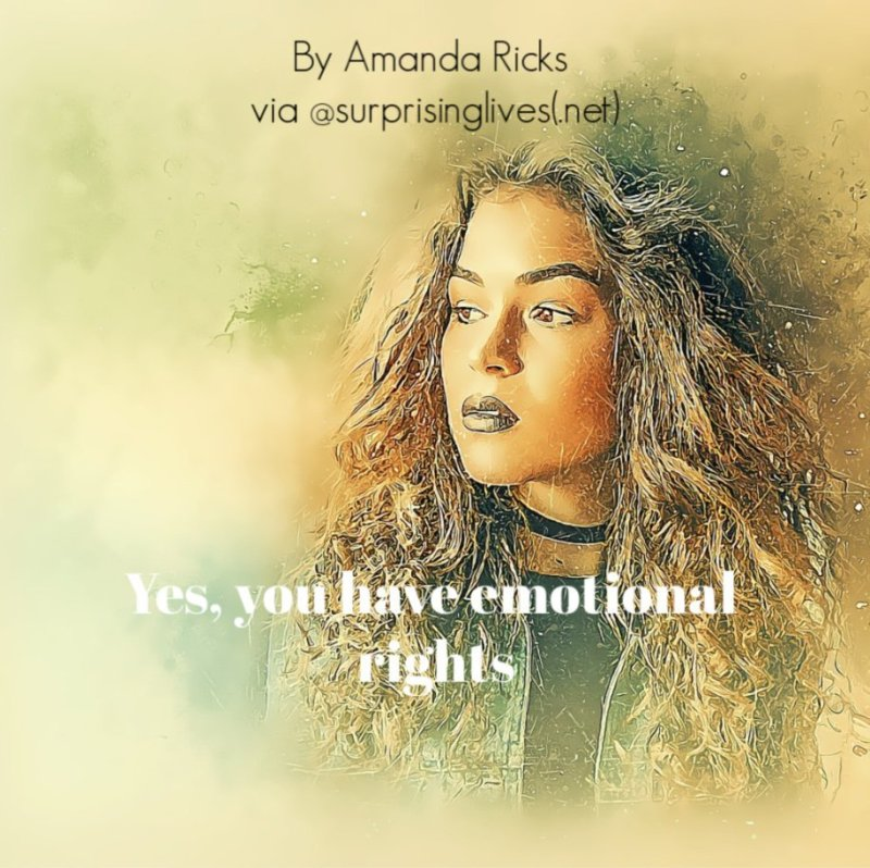 yes, you have emotional rights
