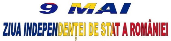 9 mai - ziua independentei Romaniei