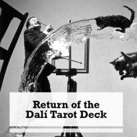Return of the Salvador Dalí Tarot