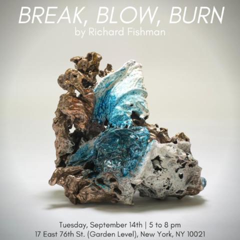 Richard Fishman: BREAK, BLOW, BURN
