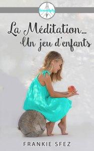 Ebook - La méditation...Un jeu d'enfants