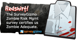You ranked: Redshirt in the SurveyGizmo Zombie Risk Management Survey