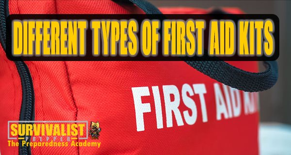 The Different Types of First Aid Kits