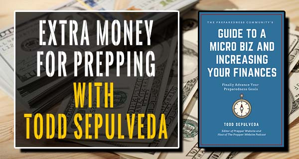Extra Money for Prepping With Todd Sepulveda