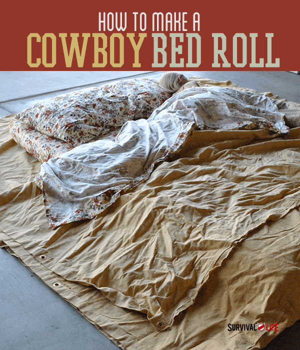 Cowboy Bedroll Instructions For Comfortable Camping   https://survivallife.com/make-cowboy-bed-roll/