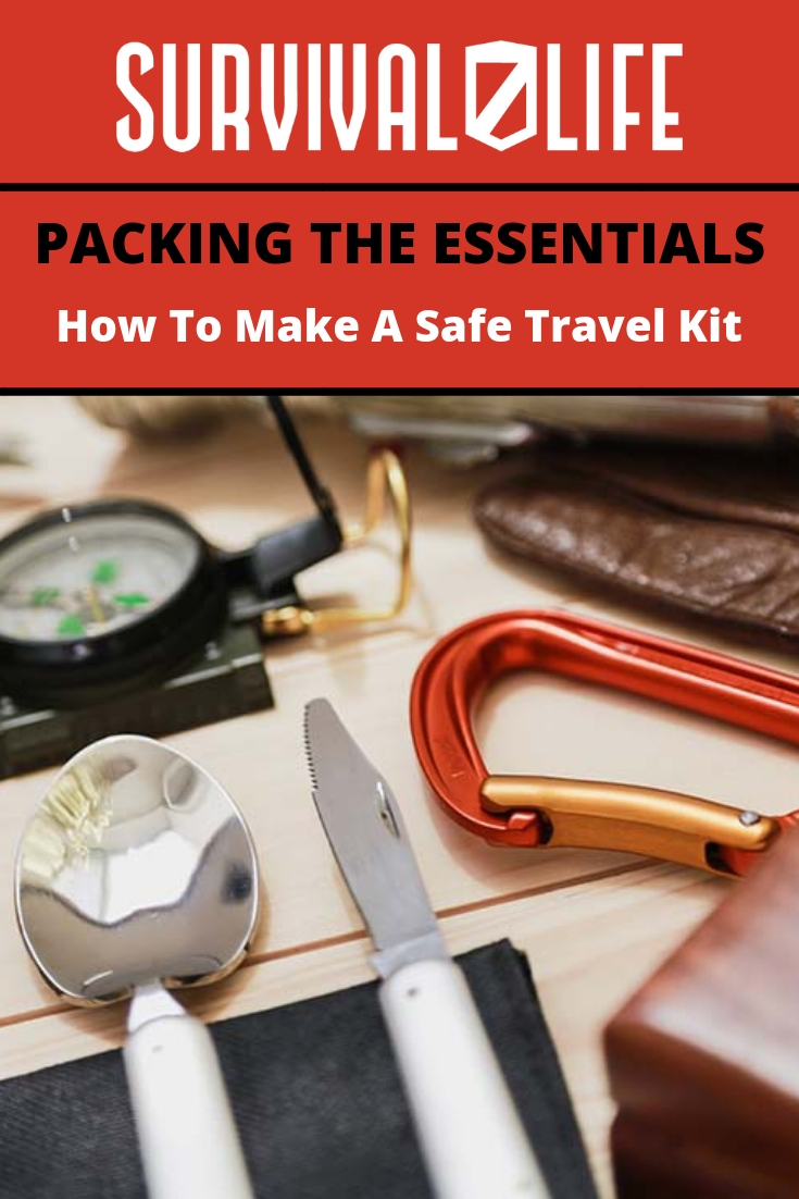 Check out Packing the Essentials: How to Make a Safe Travel Kit at https://survivallife.com/safety-travel-kit/