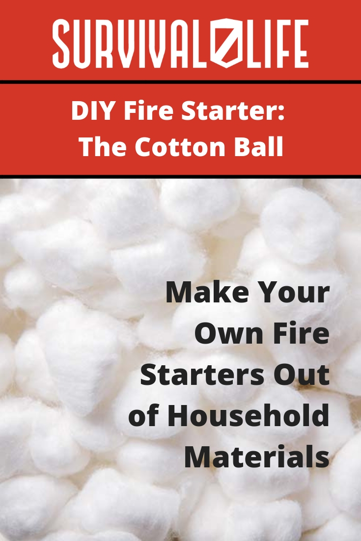 Check out DIY Fire Starter: The Cotton Ball at https://survivallife.com/diy-fire-starter-cotton-ball/