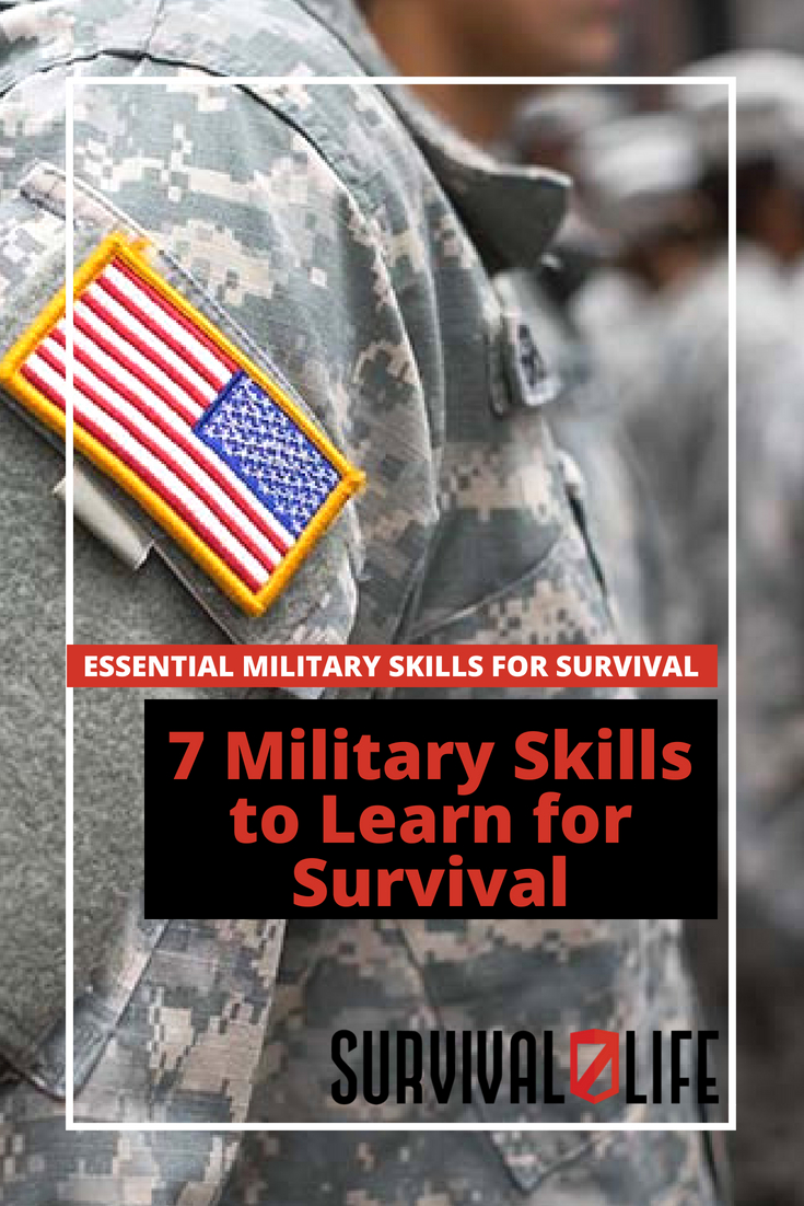 Check out 7 Military Skills to Learn for Survival at https://survivallife.com/military-survival-skills/