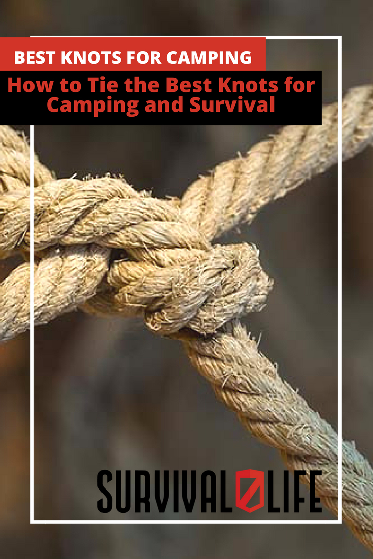 Best Knots For Camping And Survival | https://survivallife.com/tie-best-knots-for-camping-survival/