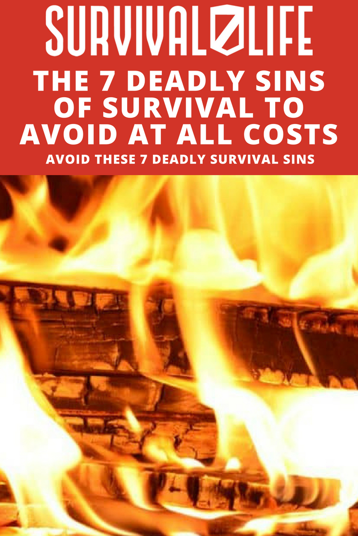 Check out The 7 Deadly Sins Of Survival To Avoid At All Costs at https://survivallife.com/7-deadly-sins-of-survival/