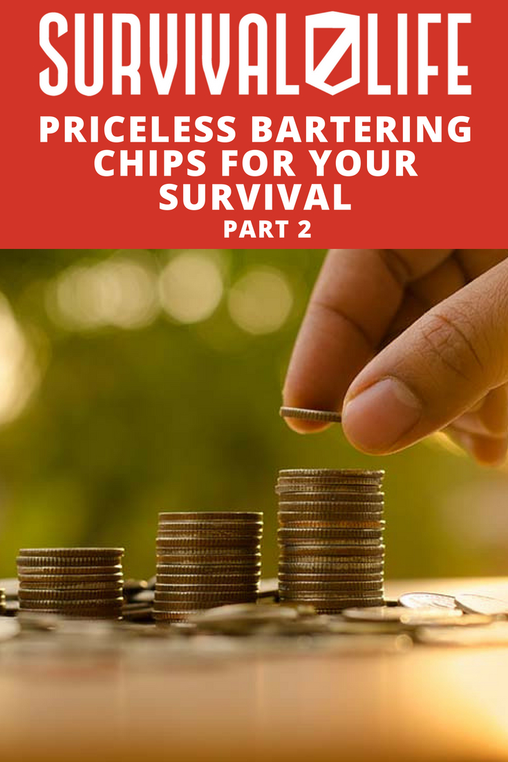 Check out Priceless Bartering Chips For Your Survival: Part 2 at https://survivallife.com/priceless-bartering-chips/