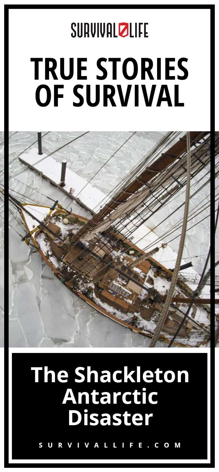True Stories Of Survival: The Shackleton Antarctic Disaster