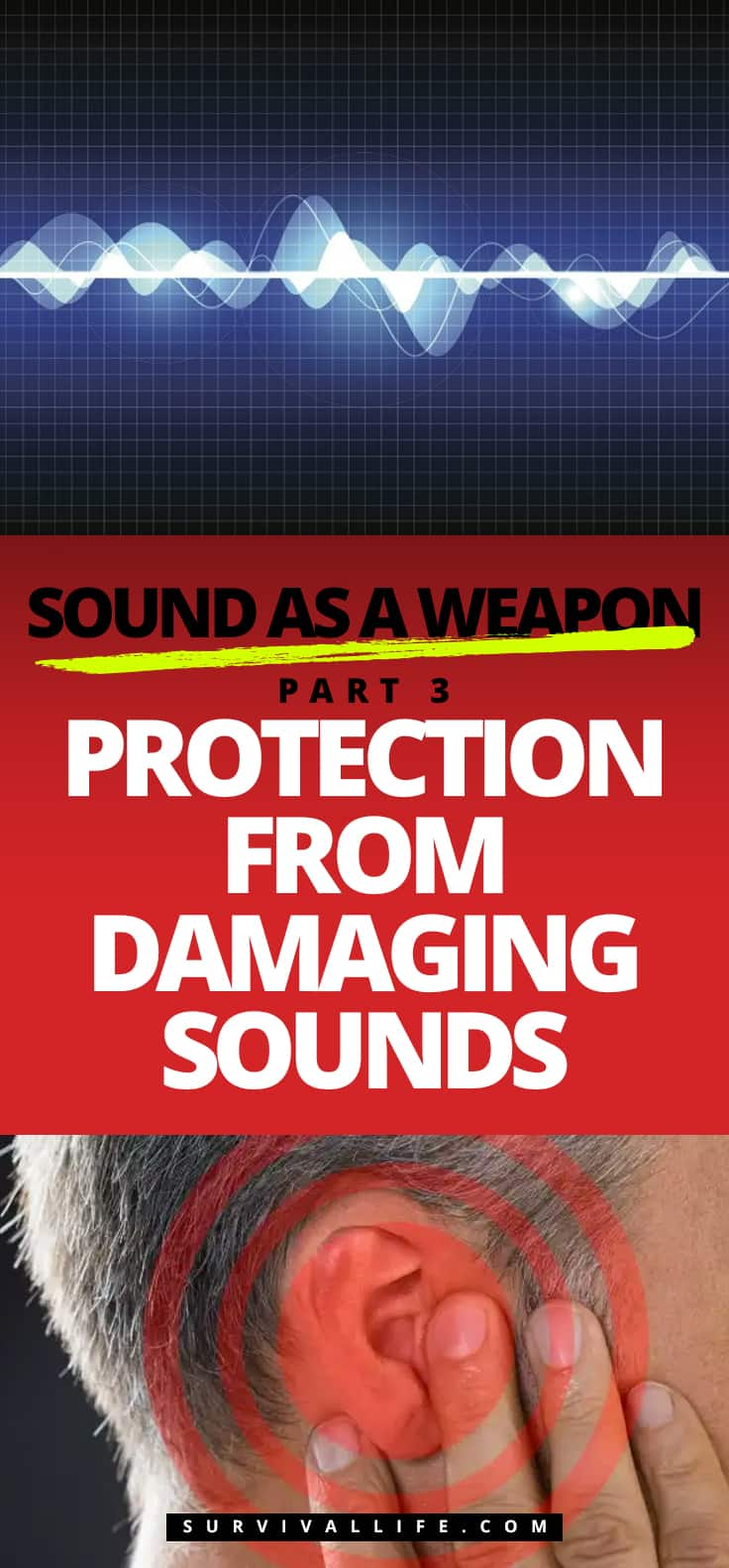 Sound as a Weapon Part 3: Protection from Damaging Sounds