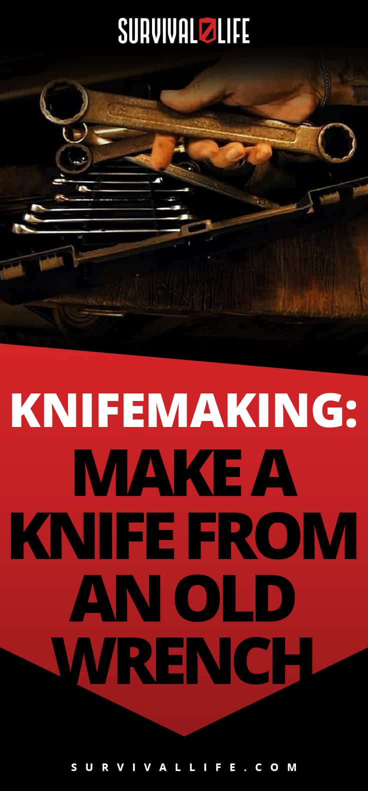 Placard | Old Wrench Knife | Knifemaking: Make A Knife From An Old Wrench