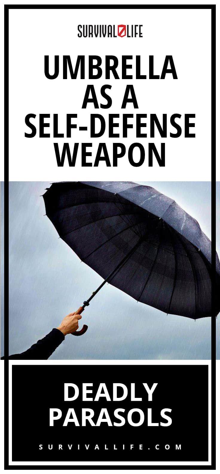 Deadly Parasols | Umbrella As A Self-Defense Weapon | https://survivallife.com/self-defense-umbrella/