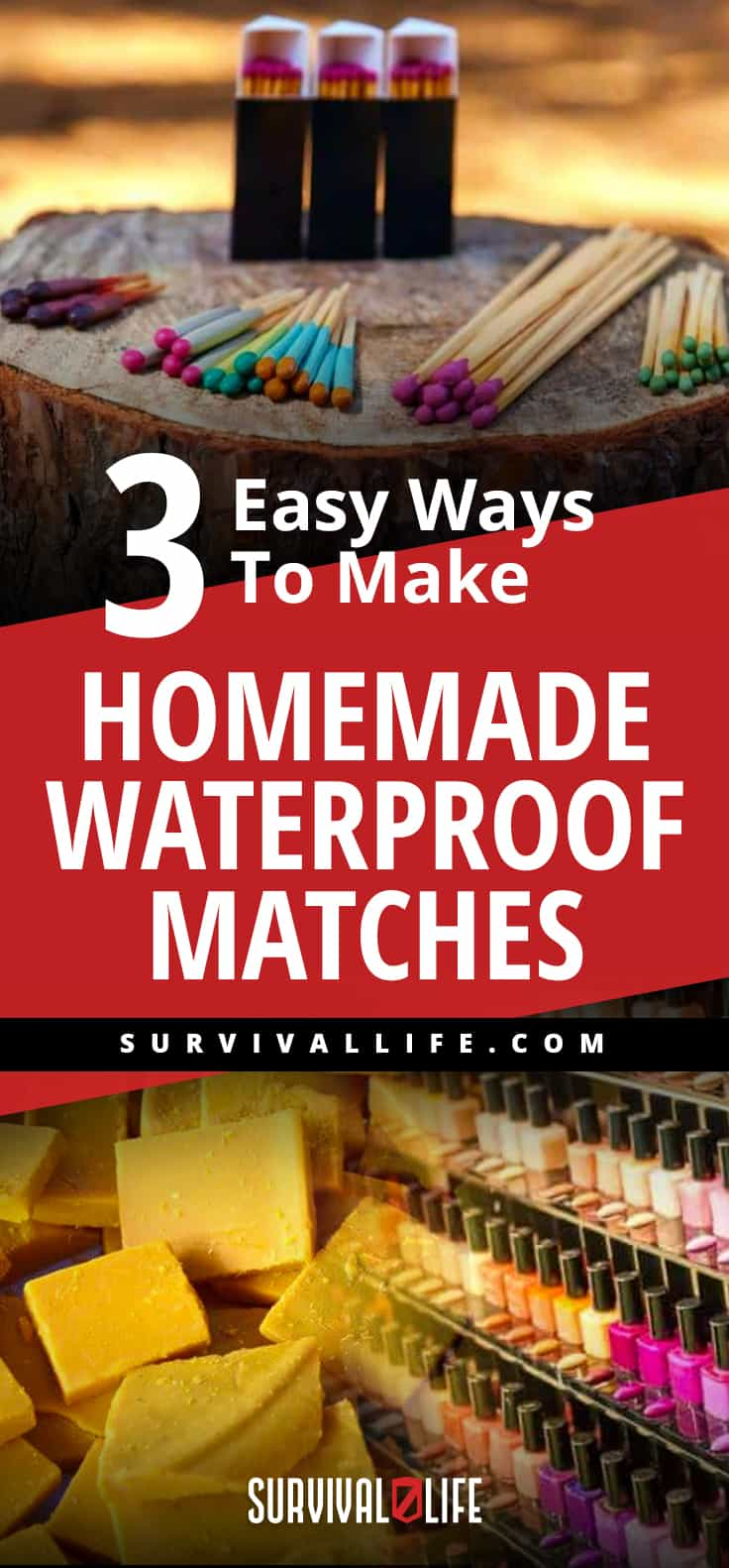 3 Easy Ways To Make Homemade Waterproof Matches | https://survivallife.com/homemade-waterproof-matches/