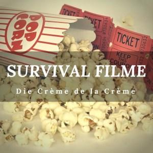 Die besten und spannedsten Survival-Filme aller Zeiten