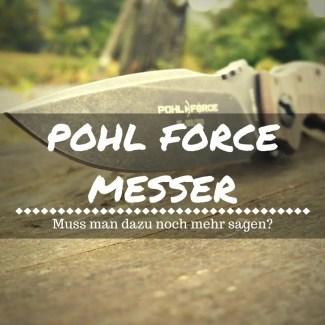 Pohl Force Messer im Vergleich - Die taktischen Kraftpakete!