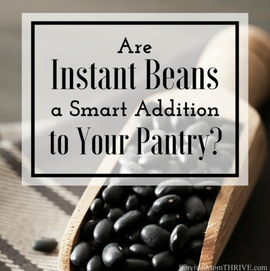 Are Instant Beans a Smart Addition to Your Pantry via Survival Mom Thrive