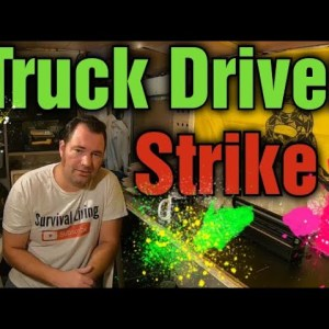 Truck Diver Strikes In America, A Real Preppers Perspective