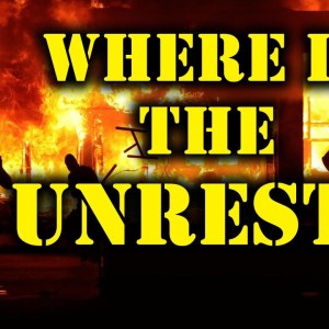 Where Is The Unrest? | Is More Civil Unrest Coming To America?
