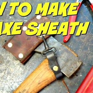 How To Make an Axe Sheath