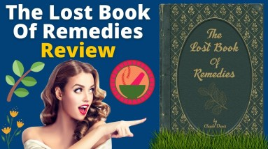 The Lost Book of Remedies Review - The Best Natural Guide For Medicinal Herbal Remedies!
