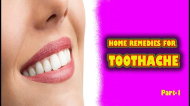 HOME REMEDIES FOR TOOTHACHE - Part 1