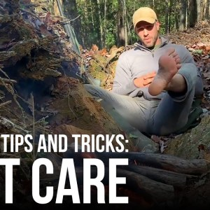 Survival Tips and Tricks: Foot Care