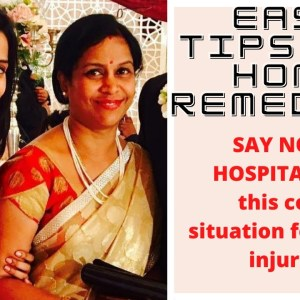 Easy Tips and Home Remedies | SAY NO TO HOSPITALS - In this covid situation for minor injuries