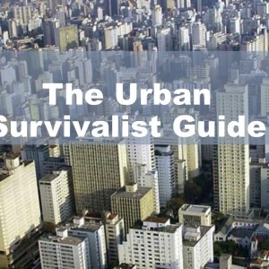 Surviving Doomsday: Learn The Secrets Of Urban Survival - learn Survival Skills