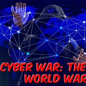 Cyber Wars: The New World War