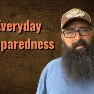Everyday Preparedness!