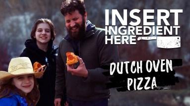 Insert Ingredient Here - Dutch Oven Pizza