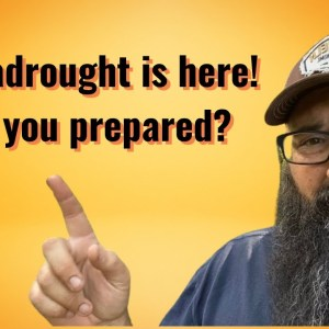 Megadrought is here! Are you ready?